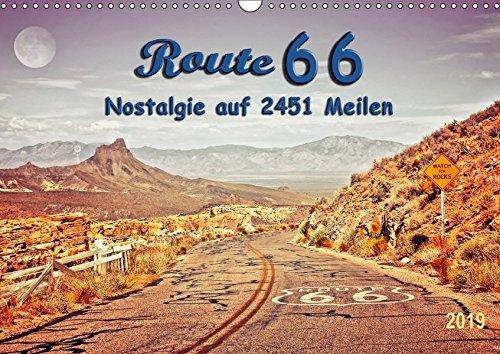 Nostalgie auf 2451 Meilen - Route 66 (Wandkalender 2019 DIN A3 quer): Route 66, endlos lange Straße von Chicago (Illinois) nach Santa Monica ... (Monatskalender, 14 Seiten ) (CALVENDO Natur)
