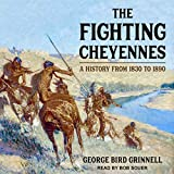The Fighting Cheyennes - George Bird Grinnell