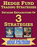 Hedge Fund Trading Strategies Detailed Explanations Of 3 Strategies (English Edition)