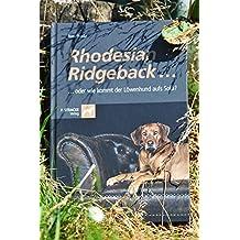 Rhodesian Ridgeback: oder wie kommt der Löwenhund aufs Sofa