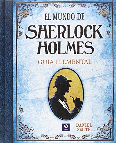 EL MUNDO DE SHERLOCK HOLMES GUÍA ELEMENTAL