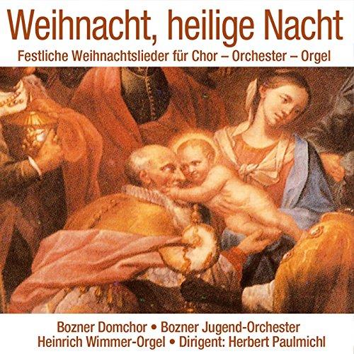 Weihnacht, heilige Nacht - Festliche Weihnachtslieder für Chor - Orchester - Orgel