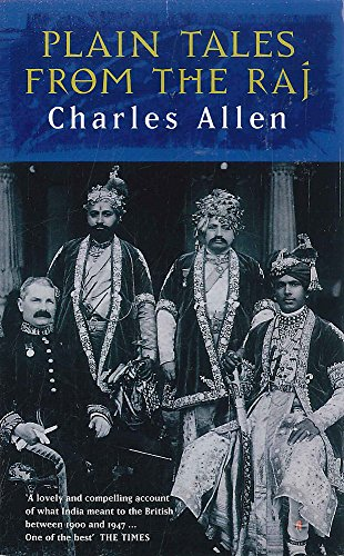 Plain Tales From The Raj: Images of British India in the 20th Century: Images of British India in the Twentieth Century (Indische Abacus)
