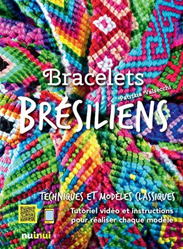 Bracelets Brésiliens par Patrizia Valsecchi,Antonio Attini,Cecile Breffort,Irene Gallo