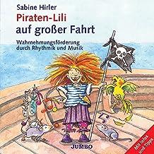 Piraten-Lili auf großer Fahrt. CD: Wahrnehmungsförderung durch Rhythmik und Musik