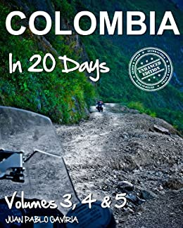Colombia in 20 Days: Volume 3, 4 & 5 (English Edition) par [Gaviria, Juan Pablo]
