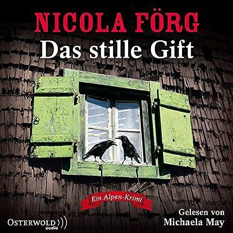 Das stille Gift: Ein Alpen-Krimi: 5 CDs (Alpen-Krimis, Band 7)