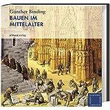 Bauen im Mittelalter (Wissen im Quadrat)