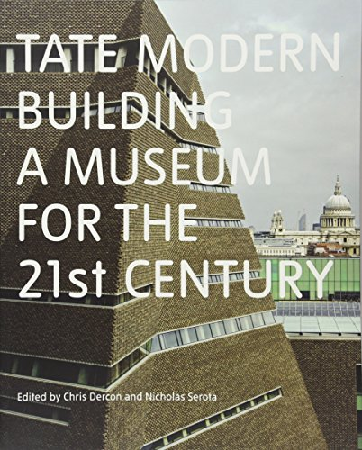Tate Modern: Building a Museum for the 21st Century por Chris Dercon and Nicholas Serota