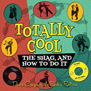 Totally Cool - The Shag And How To Do It