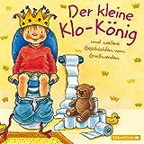Der kleine Klo-König: Und weitere Geschichten vom Großwerden : 1 CD