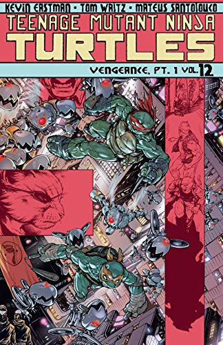 Teenage Mutant Ninja Turtles Vol. 12: Vengeance, Part 1 ...