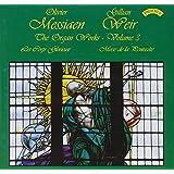 Messiaen - Complete Organ Works, Vol 3