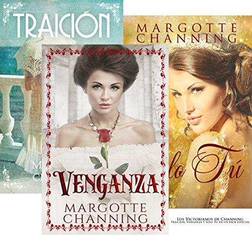 LOS VICTORIANOS DE CHANNING: TRAICIÓN, VENGANZA y SOLO TÚ en un pack especial por Margotte  Channing