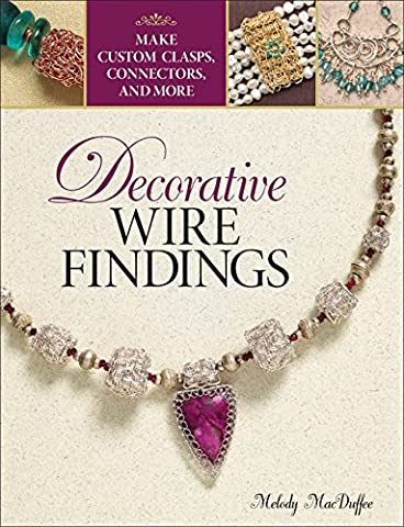 Decorative Wire Findings: Make Custom Clasps, Connectors, and More
