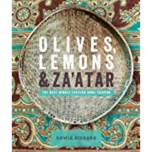 Olives, Lemons and Za'atar: The Best Middle Eastern Home Cooking: The Best Middle Eastern Home Cooking