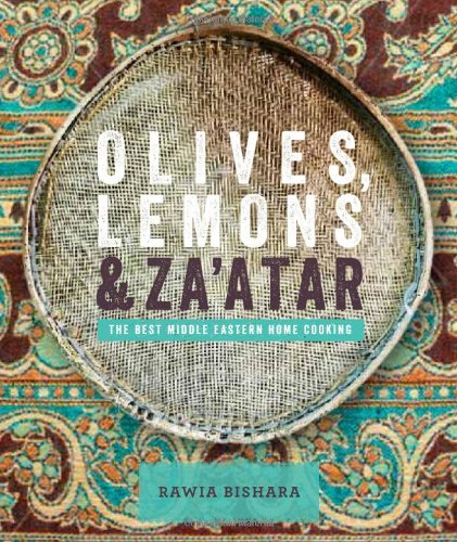 Olives, Lemons & Za'atar: The Best Middle Eastern Home Cooking International Olive