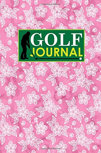 Golf Journal: Golf Course Guide, Golf Score Sheets, Golf Logbook, Yardage Book Golf, Hydrangea Flower Cover: Volume 46 por Rogue Plus Publishing