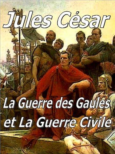 Jules César - la Guerre des Gaules et la Guerre civile