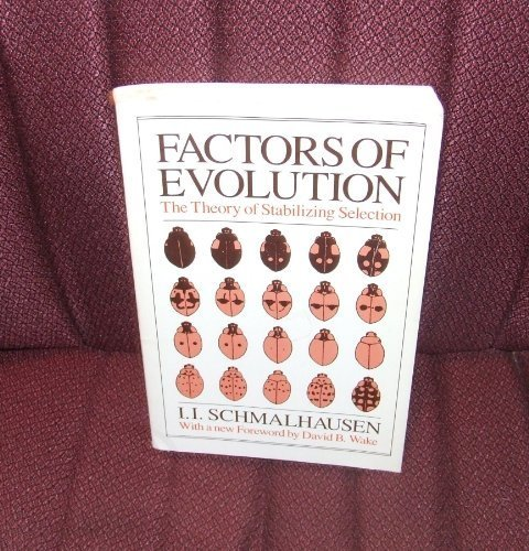 Factors of Evolution: The Theory of Stabilizing Selection