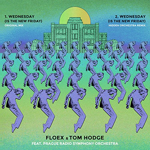 Wednesday (Is The New Friday) (Hidden Orchestra Remix) [feat. Prague Radio Symphony Orchestra]