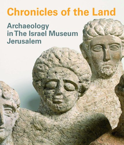 Chronicles of the Land: Archaeology in the Israel Museum Jerusalem por Silvia Rozenberg