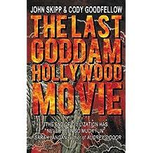 The Last Goddam Hollywood Movie (English Edition)