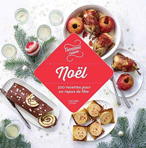 Noël, 100 recettes pour un repas de fête par Collectif