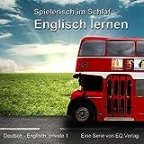 Englisch lernen - Spielerisch im Schlaf (Deutsch - Englisch privat 1)