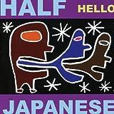 Songtexte von Half Japanese - Hello