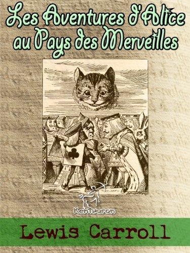 Les Aventures d'Alice au Pays des Merveilles [ou Alice au Pays des Merveilles] (Illustré) par Lewis Carroll