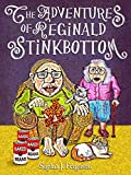 The Adventures of Reginald Stinkbottom: Funny Picture Books - Best Reviews Guide