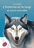 L'homme et le loup et autres nouvelles - Texte intégral