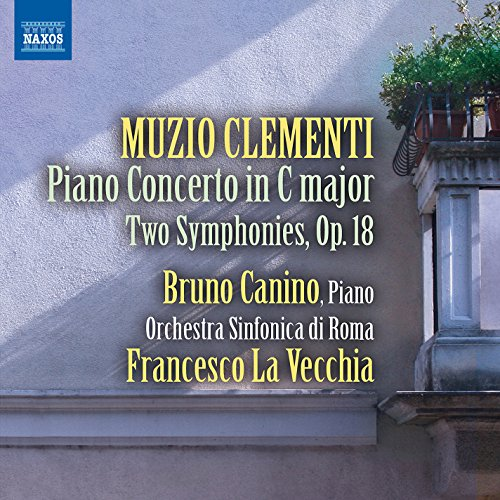 Clementi: Piano Concerto in C Major (1796) - Two Symphonies, Op. 18
