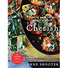 Cherish: Food to make for the people you love (English Edition)