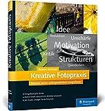 Kreative Fotopraxis: Bewusst sehen, außergewöhnlich fotografieren (Galileo Design) - Robert Mertens
