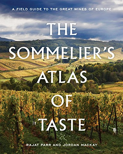The Sommelier\'s Atlas of Taste: A Field Guide to the Great Wines of Europe