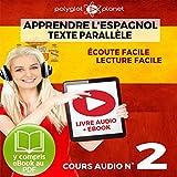Telecharger Livres Apprendre l Espagnol Ecoute Facile Lecture Facile Texte Parallele Cours Audio No 2 Lire et Ecouter des Livres en Espagnol (PDF,EPUB,MOBI) gratuits en Francaise