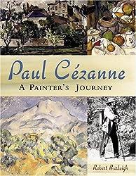 Paul Cezanne: A Painter's Journey by Robert Burleigh (2006-03-01)