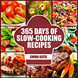 Slow Cooker: 365 Days of Slow Cooking Recipes (Slow Cooker, Slow Cooker Cookbook, Slow Cooker Recipes, Slow Cooking, Slow Cooker Meals, Slow Cooker Desserts, ... Cooker Chicken Recipes) (English Edition)