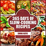 Slow Cooker: 365 Days of Slow Cooking Recipes (Slow Cooker, Slow Cooker Cookbook, Slow Cooker Recipes, Slow Cooking, Slow Cooker Meals, Slow Cooker De