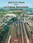 Images de Trains Tome 11 La France fe...