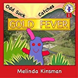 Children's Book: Odd Sock Catches Gold Fever: Early Chapter Book for ages 5-8, About One Small Toy's Adventures in a Big World (Odd Sock Adventures 1)