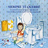 Siempre te querre (Spanish Edition) by Robert Munsch (1992-03-01)