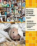 Das Erste Spanische Lesebuch für Anfänger Band 2: Stufe A2 Zweisprachig mit Spanisch-deutscher Übersetzung (Gestufte Spanische Lesebücher)