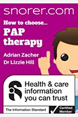 How to choose... Positive Airway Pressure (PAP) therapy (Snorer Guides) Kindle Edition