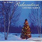 Ultimate Relaxation Christmas Album II, The by Various Artists