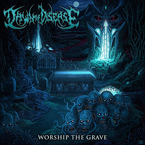 Dawn Of Disease: Worship The Grave (Audio CD)