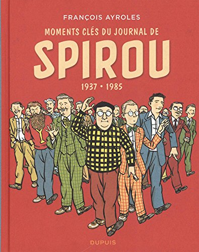 Moments clés du Journal de Spirou - tome 0 - Moments clés du Journal de Spirou par Ayroles François