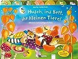 Husch, ins Bett, ihr kleinen Tiere!: Allererste Vorlesegeschichten